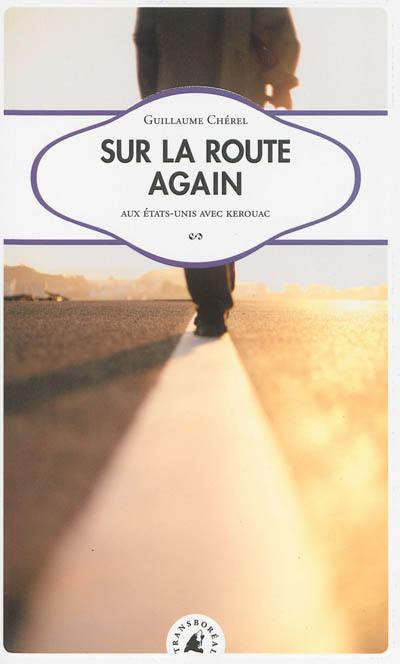 Sur la route again - Guillaume Cherel