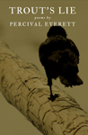 Trout's lie - Percival Everett - Red Hen Press