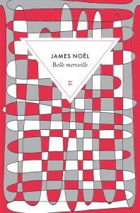 Belle merveille - James Noël - Éditions Zulma